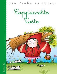 Antondemarirreguera.es Cappuccetto tosto. Ediz. illustrata Image