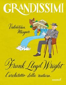 Frank Lloyd Wright, larchitetto della natura.pdf