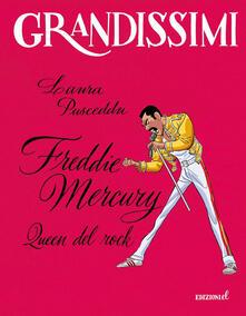 Freddie Mercury, Queen del rock - Laura Pusceddu - copertina