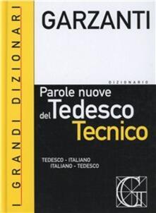 Steamcon.it Il dizionario delle parole nuove del tedesco tecnico. Tedesco-italiano, italiano-tedesco Image