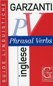Foto Cover di Phrasal verbs inglese, Libro di Philip Grew, edito da Garzanti Linguistica
