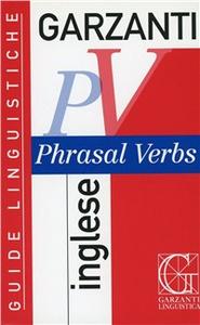 Libro Phrasal verbs inglese Philip Grew