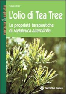 L olio di tea tree. Le proprietà terapeutiche di Melaleuca alternifolia.pdf