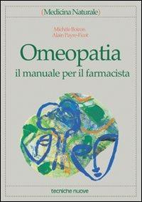 Omeopatia. Il manuale per il farmacista - Boiron Michèle Payre Ficot A. - wuz.it