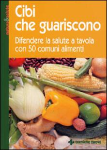 Premioquesti.it Cibi che guariscono. Difendere la salute a tavola con 50 comuni alimenti Image