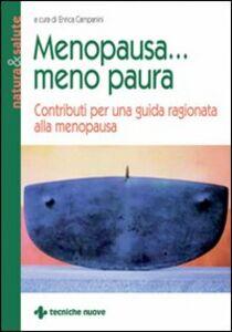 Foto Cover di Menopausa... Meno paura. Contributi per una guida ragionata alla menopausa, Libro di Enrica Campanini, edito da Tecniche Nuove
