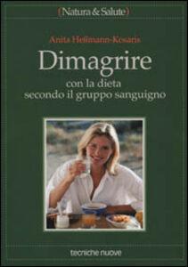 Libro Dimagrire con la dieta secondo il gruppo sanguigno Anita Hessmann Kosaris
