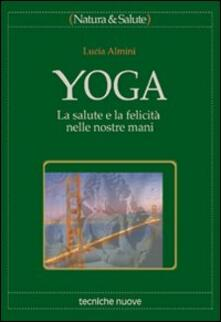 Listadelpopolo.it Yoga. La salute e la felicità nelle nostre mani Image