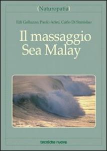 Libro Il massaggio Sea-Malay Edi Galluzzo , Paolo Arice , Carlo Di Stanislao