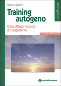 Foto Cover di Training autogeno. Il più diffuso metodo di rilassamento, Libro di Hannes Lindemann, edito da Tecniche Nuove