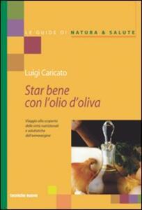 Star bene con l'olio d'oliva - Luigi Caricato - copertina