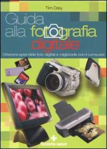 Guida alla fotografia digitale. Ottenere splendide foto digitali e migliorarle con il computer.pdf