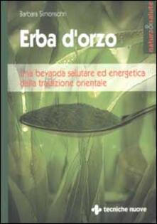 Rallydeicolliscaligeri.it Erba d'orzo. Una bevanda salutare ed energetica dalla tradizione orientale Image