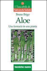 Libro Aloe. Una farmacia in una pianta Bruno Brigo