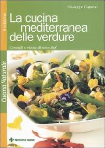 Libro La cucina mediterranea delle verdure. Consigli e ricette di uno chef Giuseppe Capano