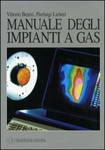 Manuale degli impianti a gas. Ediz. illustrata