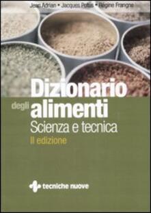 Dizionario Degli Alimenti Scienza E Tecnica Jean Adrian Jacques Potus Libro Tecniche Nuove Ibs