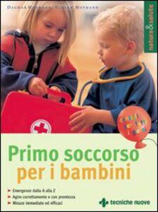 Libro Primo soccorso per i bambini Dagmar Hofmann , Ulrich Hofmann