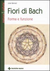 Libro Fiori di Bach. Forma e funzione Julian Barnard