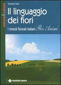 Il linguaggio dei fiori. I rimedi floreali italiani «Flos animi»