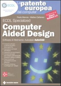 La patente europea del computer. Corso avanzato. Computer Aided Design. Autodesk Auto CAD