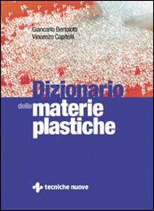 Libro Dizionario delle materie plastiche Giancarlo Bertolotti , Vincenzo Capitelli