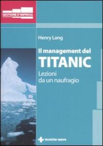 Il management del Titanic. Lezioni da un naufragio