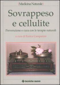 Libro Sovrappeso e cellulite. Prevenzione e cura con le terapie naturali