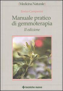 Libro Manuale pratico di gemmoterapia Enrica Campanini