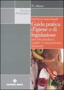 Libro Guida pratica d'igiene e di legislazione per chi produce, vende e somministra alimenti Carlo Correra , Giorgio Ottogalli