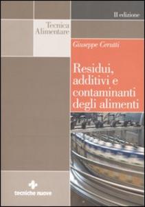 Libro Residui, additivi e contaminanti degli alimenti Giuseppe Cerutti