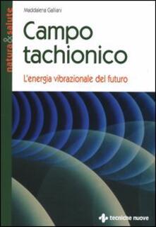 Campo tachionico. Lenergia vibrazionale del futuro.pdf