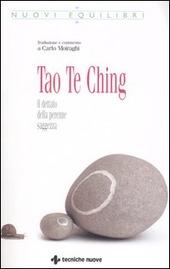 Tao Te Ching. Il dettato della perenne saggezza