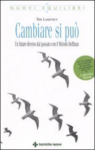 Libro Cambiare si può. Un futuro diverso dal passato con il Metodo Hoffman. Con CD-ROM Tim Laurence