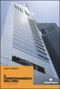 Libro Il condizionamento dell'aria Antonio Briganti