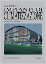 Manuale degli impianti di climatizzazione. Ediz. illustrata