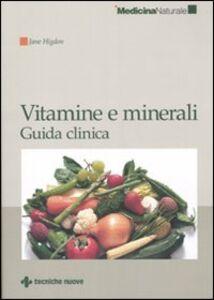 Foto Cover di Vitamine e minerali. Guida clinica, Libro di Jane Higdon, edito da Tecniche Nuove