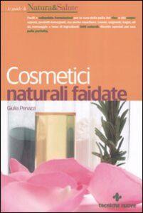 Foto Cover di Cosmetici naturali fai da te, Libro di Giulia Penazzi, edito da Tecniche Nuove