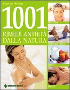 Foto Cover di Milleuno rimedi antietà dalla natura, Libro di Susannah Marriott, edito da Tecniche Nuove