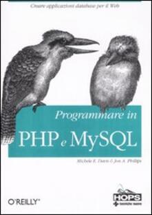 Programmare in PHP e MySQL - Michele E. Davis,Jon A. Phillips - copertina