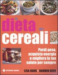 La dieta dei cereali. Perdi...