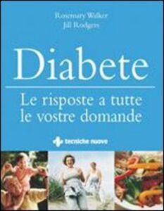 Libro Diabete. Le risposte a tutte le vostre domande Rosemary Walker , Jill Rodgers