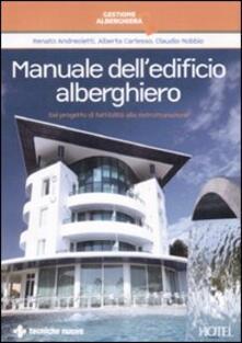Manuale delledificio alberghiero. Dal progetto di fattibilità alla ristrutturazione.pdf