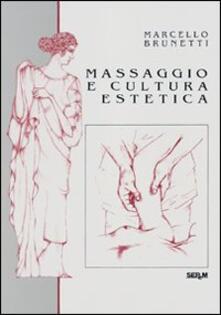 Massaggio e cultura estetica - Marcello Brunetti - copertina
