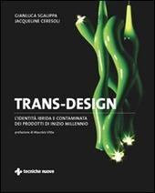 Trans-design. L'identita ibrida e contaminata dei prodotti di inizio millennio