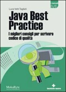 Libro Java quality programming. I migliori consigi per scrivere codice di qualità Luca Vetti Tagliati