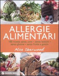 Allergie alimentari. 100 ri...
