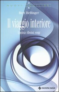 Libro Il viaggio interiore. Esperienze, riflessioni, esempi Bert Hellinger