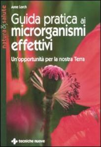 Guida pratica ai microrganismi effettivi. Un'opportunità per la nostra terra