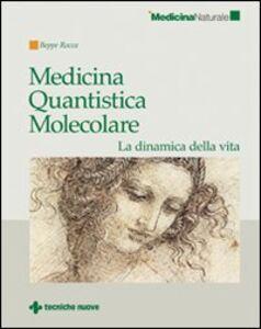 Foto Cover di Medicina quantistica molecolare. La dinamica della vita, Libro di Beppe Rocca, edito da Tecniche Nuove